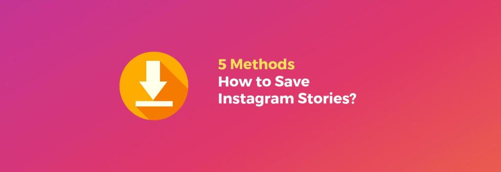 save-instagram-stories-methods